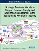 Strategic Business Models to Support Demand, Supply, and Destination Management in the Tourism and Hospitality Industry Pdf/ePub eBook