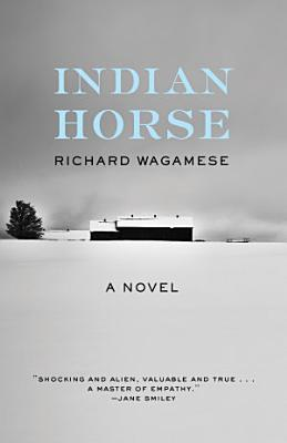 Book cover of 'Indian Horse' by Richard Wagamese