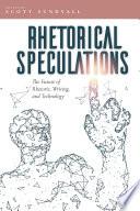 Rhetorical Speculations