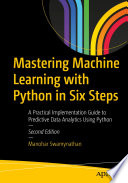 Mastering Machine Learning with Python in Six Steps