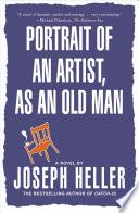 """Portrait Of The Artist As An Old Man"" by Joseph Heller"
