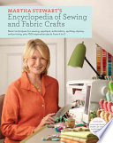 Martha Stewart s Encyclopedia of Sewing and Fabric Crafts