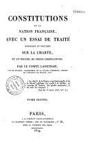 Constitutions de la nation française, avec un essai de traité historique et politique sur la Charte...