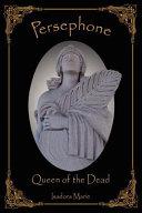 Persephone, Queen of the Dead Pdf/ePub eBook