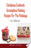 Christmas Cookbook  Scrumptious Baking Recipes For The Holidays Book