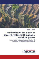 Production Technology of Some Threatened Himalayan Medicinal Plants