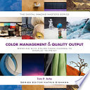 Color Management & Quality Output  : Working with Color from Camera to Display to Print