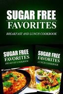 Sugar Free Favorites   Breakfast and Lunch Cookbook