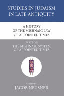 A History of the Mishnaic Law of Appointed Times  Part 5