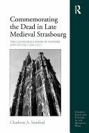 Commemorating the Dead in Late Medieval Strasbourg