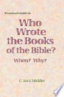 A Layman's Guide to Who Wrote the Books of the Bible
