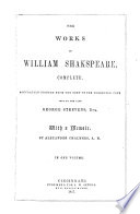 The Works of William Shakspeare  Complete  Accurately Printed from the Text of the Corrected Copy Left by the Late G  Steevens  With a Memoir by A  Chalmers