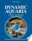 """Dynamic Aquaria: Building Living Ecosystems"" by Walter H. Adey, Karen Loveland"