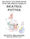 An Adult Coloring Book  for the Whole Family   Beatrix Potter Book