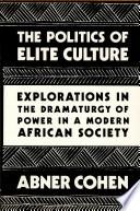 The Politics of Elite Culture Book
