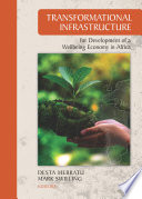 Transformational Infrastructure for Development of a Wellbeing Economy in Africa Book