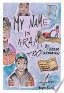 My Name Is Aram, Too