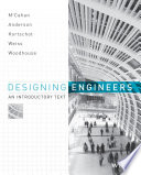 """""""Designing Engineers: An Introductory Text"""" by Susan McCahan, Phil Anderson, Mark Kortschot, Peter E. Weiss, Kimberly A. Woodhouse"""