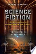 Science Fiction  the Evolutionary Mythology of the Future