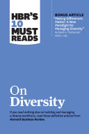 HBR s 10 Must Reads on Diversity  with bonus article  Making Differences Matter  A New Paradigm for Managing Diversity  By David A  Thomas and Robin J  Ely