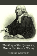 The Story of the Hymns; Or, Hymns that Have a History