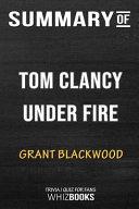 Summary of Tom Clancy Under Fire (a Jack Ryan Jr. Novel)