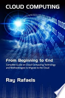 Cloud Computing  : From Beginning to End