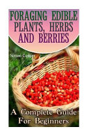 Foraging Edible Plants, Herbs and Berries