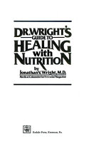 Dr  Wright s Guide to Healing with Nutrition