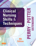 Clinical Nursing Skills and Techniques   E Book