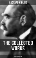THE COLLECTED WORKS OF RUDYARD KIPLING  Illustrated Edition