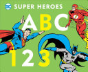 Dc Super Heroes Abc 123 Book PDF