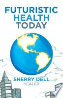 Futuristic Health Today Book