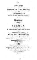 The Jews a Blessing to the Nations, and Christians bound to seek their conversion to the Saviour. A sermon on Zech. viii. 23 , etc ebook