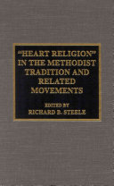 Heart Religion  in the Methodist Tradition and Related Movements