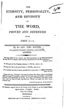 The Eternity, Personality, and Divinity of the Word, Proved and Defended from John I.-1