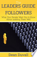 The Leader s Guide to Followers Book PDF