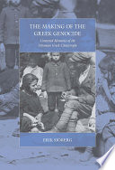 The Making Of The Greek Genocide