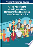 Global Applications of Multigenerational Management and Leadership in the Transcultural Era Book