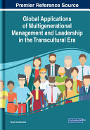 Global Applications of Multigenerational Management and Leadership in the Transcultural Era