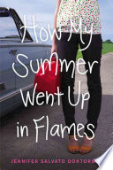 How My Summer Went Up in Flames Book