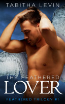 The Feathered Lover (Feathered Book 1)