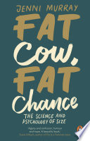 """""""Fat Cow, Fat Chance: The science and psychology of size"""" by Jenni Murray"""