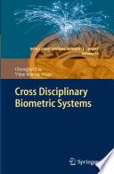 Cross Disciplinary Biometric Systems