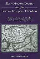 Early Modern Drama and the Eastern European Elsewhere Pdf/ePub eBook