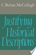 Justifying Historical Descriptions
