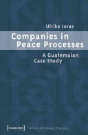 Companies in Peace Processes: A Guatemalan Case Study