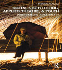 Digital Storytelling  Applied Theatre    Youth