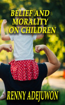 Belief and Morality on Children