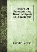 Pdf Histoire Du Protestantisme Dans L'albigeois Et Le Lauragais Telecharger
